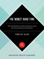 The worst hard time [electronic resource] : the untold story of those who survived the great American dust bowl