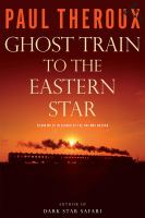 Ghost train to the eastern star [electronic resource] : on the tracks of the great railway bazaar