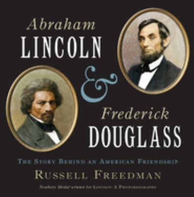 Cover art for Abraham Lincoln and Frederick Douglass: The Story Behind an American Friendship