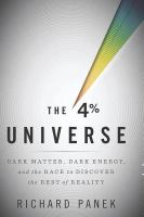 The 4 percent universe [electronic resource] : dark matter, dark energy, and the race to discover the rest of reality