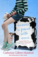 Heaven is Paved With Oreos, by Catherine Gilbert Murdock