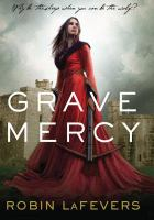 Grave mercy [electronic resource]