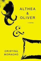 Althea and Oliver : a novel