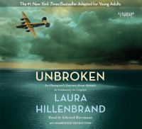 Unbroken: [an Olympian's Journey From Airman to Castaway to Captive]