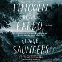 Lincoln in the Bardo: [a Novel]