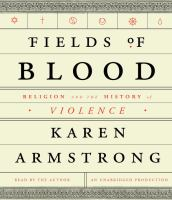 Fields of blood [sound recording] : religion and the history of violence