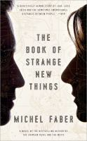 Cover of the book The book of strange new things : a novel