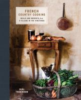 French country cooking : meals and moments from a village in the vineyards