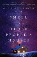 The Smell of Other People's Houses by Bonni-Sue Hitchcock