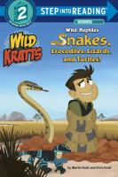 Wild Reptiles: Snakes, Crocodiles, Lizards, and Turtles!