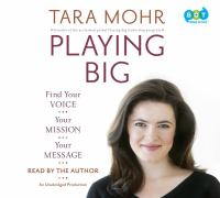 Playing big [sound recording] : find your voice, your mission, your message