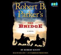 Robert B. Parker's The bridge [sound recording]