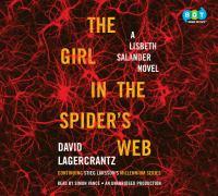 The girl in the spider's web a Lisbeth Salander novel : continuing Stieg Larsson's Millennium series
