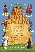 The lost book of Mormon : a journey through the mythic lands of Nephi, Zarahemla, and Kansas City, Missouri