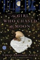 The girl who chased the moon [electronic resource] : a novel