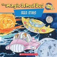 Scholastic's The Magic School Bus Sees Stars: A Book About Stars