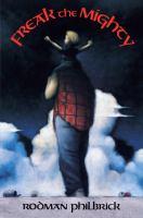 Freak the Mighty, by W. Rodman Philbrick
