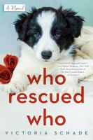 Title: Who rescued who Author:Schade, Victoria