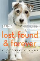 Title: Lost, found, and forever Author:Schade, Victoria