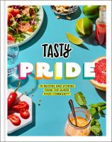 Title: Tasty pride : 75 recipes and stories from the queer food community Author: