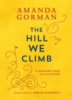 Title: The hill we climb : an inaugural poem for the country Author:Gorman, Amanda