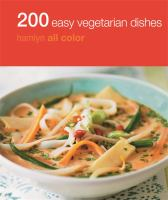 200 easy vegetarian dishes : all color cookbook