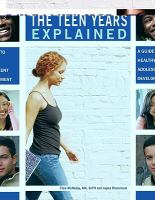 The teen years explained : a guide to healthy adolescent development