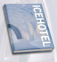 The definitive book about icehotel art & design