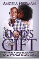 God's gift : how to be a good black woman to a strong black man