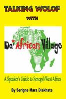 Talking Wolof with Da' African Village : a speaker's guide to Senegal/West Africa