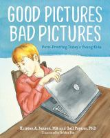 Good Pictures, Bad Pictures: Porn-proofing Today's Young Kids