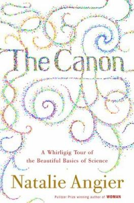 Cover art for The Canon: A Whirligig Tour of the Beautiful Basics of Science