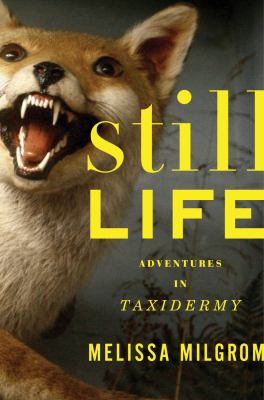 Cover art for Still Life: Adventures in Taxidermy