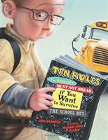 Cover of the book Ten rules you absolutely must not break if you want to survive the school bus