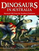 Dinosaurs in Australia : Mesozoic life from the southern continent