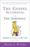 The gospel according to the Simpsons : bigger and possibly even better! edition with a new afterword exploring South park, Family guy, and other animated TV shows