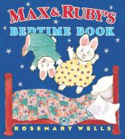 Max &amp; Ruby's Bedtime Book