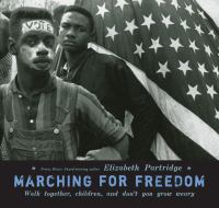Cover of the book Marching for freedom : walk together, children, and don't you grow weary
