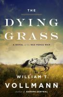The Dying Grass: A Novel of the Nez Perce War