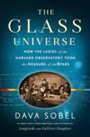 The glass universe : how the ladies of the Harvard Observatory took the measure of the stars cover image