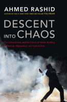 Descent into chaos : the United States and the failure of nation building in Pakistan, Afghanistan, and Central Asia