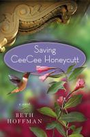 Cover of the book Saving CeeCee Honeycutt : a novel