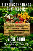 Cover of the book Blessing the hands that feed us : what eating closer to home can teach us about food, community, and our place on earth