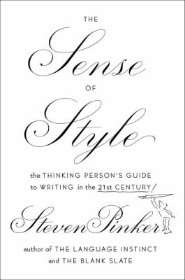 Cover Image for The Sense of Style: The Thinking Person's Guide to Writing in the 21st Century by Steven Pinker