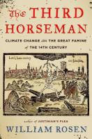 The third horseman : climate change and the Great Famine of the 14th century