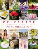 Cover of the book Celebrate : a year of festivities for families and friends