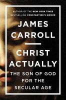 Christ actually : the Son of God for the secular age