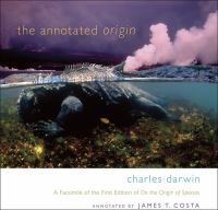 The annotated Origin : a facsimile of the first edition of On the origin of species