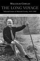 The long voyage : selected letters of Malcolm Cowley, 1915-1987