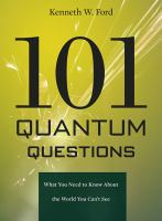 101 quantum questions : what you need to know about the world you can't see